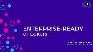 Enterprise Ready Checklist