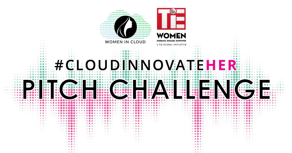 WIC & TIE Women #CloudInnovateHER Pitch Challenge